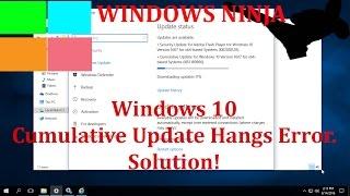 Windows 10 Cumulative Update Hangs Error - Solution!