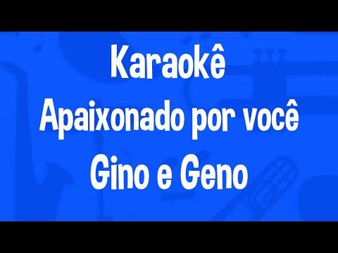 Karaokê Apaixonado por você - Gino e Geno