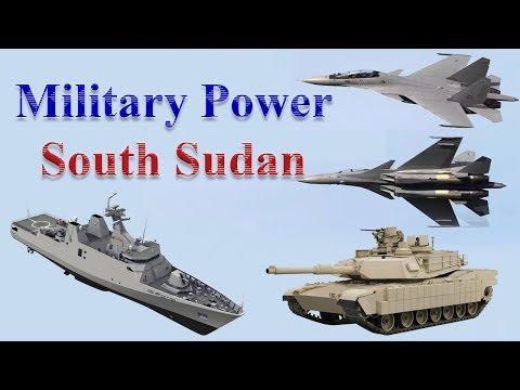 South Sudan Military Power 2017