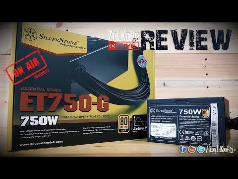 รีวิว SilverStone ET750-G PSU ตัวประหยัดในระดับ 80 Plus Gold   : ZoLKoRn on Live - EP#63