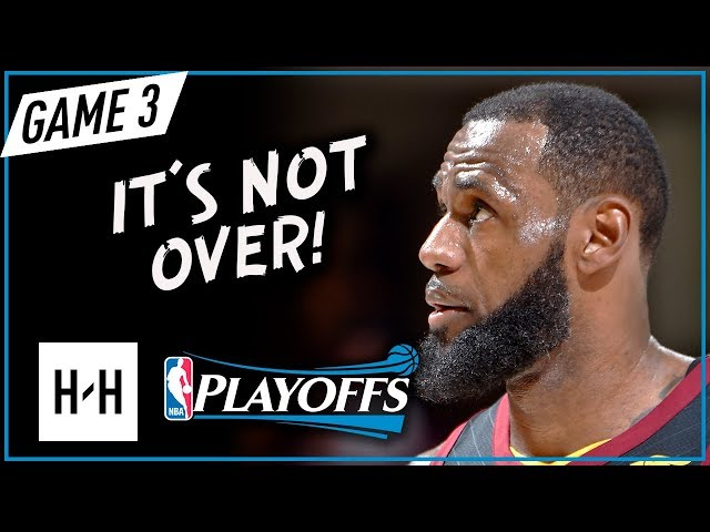 LeBron James Full Game 3 Highlights vs Celtics 2018 Playoffs ECF - 27 Pts, 9 Ast in 3 Quarters