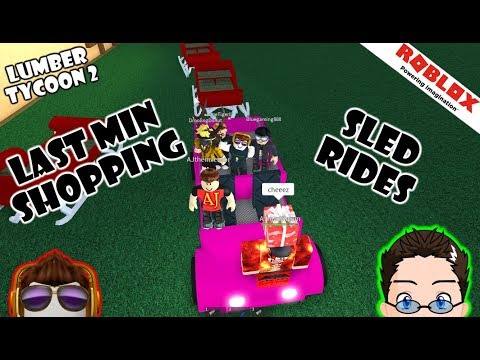 Roblox - Lumber Tycoon 2 - Last min Shopping, Sled Rides