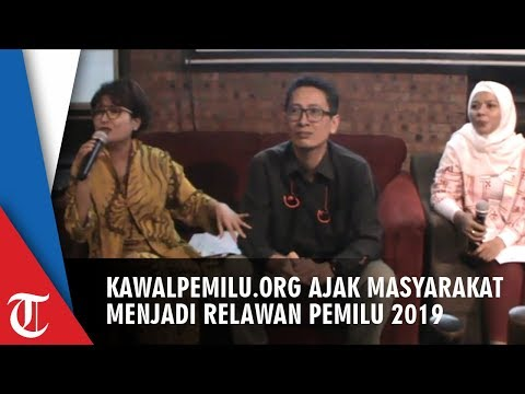 KawalPemilu.org Ajak Masyarakat Luas Jadi Relawan di Pemilu 2019