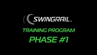 SWINGRAIL - TRAINING PHASE #1