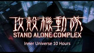 Ghost In The Shell: Sac Ost  Inner Universe 10 Hours