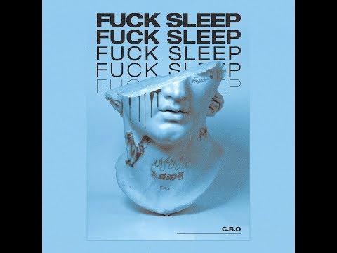 C.R.O - Fuck sleep