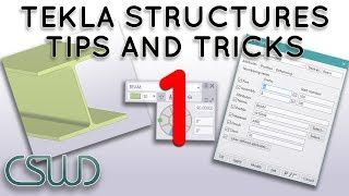 Tips and Tricks: Part 1 - Modeling Techniques Using Tekla Structures