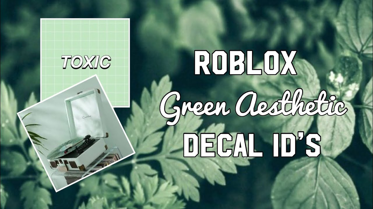 Roblox Green Aesthetic Decal Id S Youtube