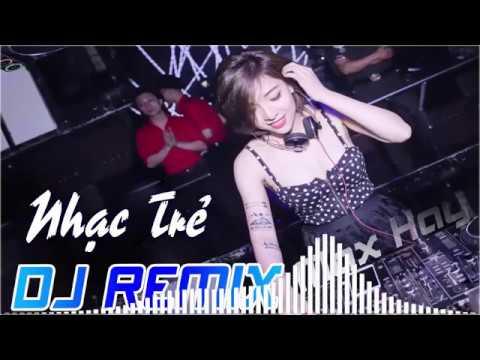 LK NHẠC SỐNG DJ REMIX CỰC MẠNH SET MỚI ĐÉT 2018