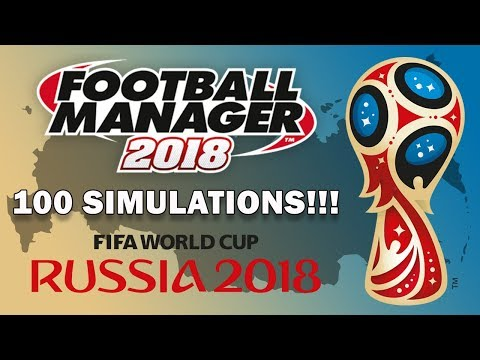 2018 FIFA World Cup Simulated 100 Times! | Football Manager 2018 Experiment