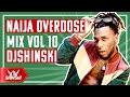 Gambar cover 🔥 AFROBEAT!! Naija Overdose Mix Vol 10 - DJ Shinski Wizkid, Davido, Joeboy, Burna Boy, Tekno