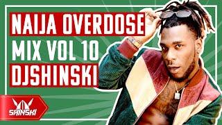 🔥 AFROBEAT!! Naija Overdose video Mix Vol 10 - DJ Shinski [Wizkid, Davido, Joeboy, Burna Boy, Tekno]
