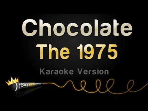 The 1975 - Chocolate (Karaoke Version)