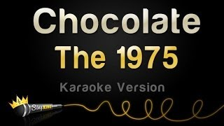 The 1975 - Chocolate (Karaoke Version)