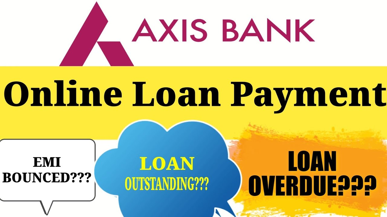 Axis Bank Loan Outstanding Payment Online L How To Pay Loan Overdue Online L Google Pay L Bhim And Youtube