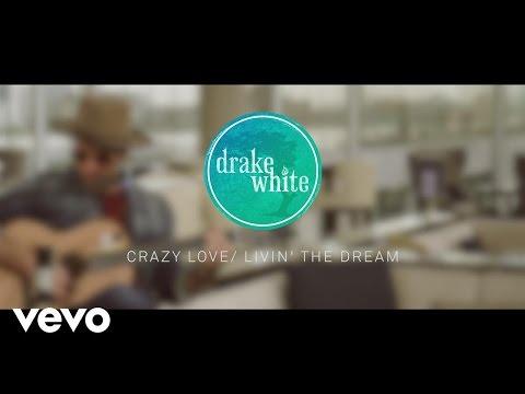 Crazy Love / Livin' The Dream