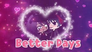 Better Days[]Glmv[]Part 3 of lovely[]gacha life