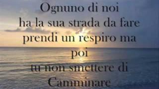 Eros Ramazzotti - Il Cammino +testo