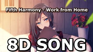 Fifth Harmony [8D Audio] Work from Home| Ft. Ty Dolla $ign |8D tunes/9D Trap Mix || USE headphone :)
