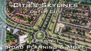 Cities Skylines: Dutch City - Episode 1 - Road Planning & More thumbnail