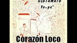 GLUTAMATO YE-YE - Corazón Loco -