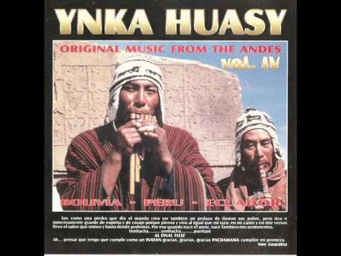"Ynka Huasy  - ""Original Music From The Andes Vol 4"""