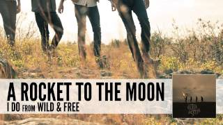A Rocket To The Moon: I Do (Audio)