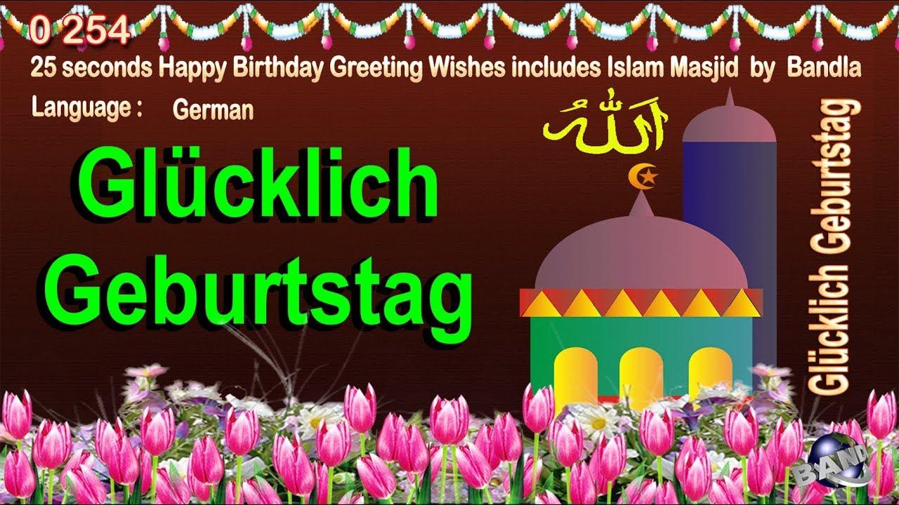 0 254 German 25 seconds Happy Birthday Greeting Wishes includes Islam  Masjid by Bandla