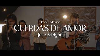 Desde Lo Íntimo - Cuerdas De Amor + Espontáneo. Lowsan Melgar.