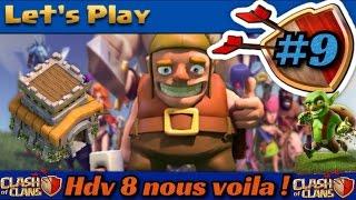 Let's Play Episode 9 : Devenir HDV 8 avec un village hdv 7 Maxé Sauf quelques trucs! Clash of Clans