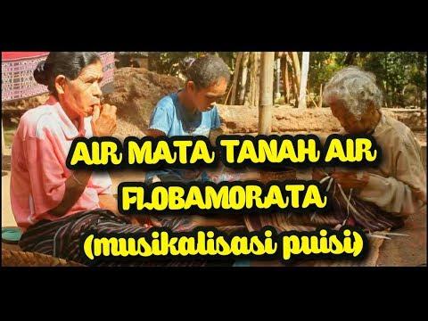 Puisi | AIR MATA TANAH AIR FLOBAMORATA | Musikalisasi Puisi