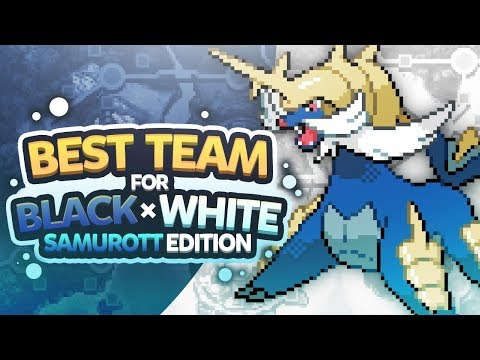 Best Team For Unova Samurott Edition