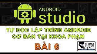 Bài 6: Tùy Chỉnh Layout Trong Ứng Dụng Android - Học Lập Trình Android Cơ Bản Tại Khoa Phạm