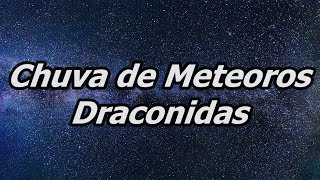Chuva de Meteoros Draconidas - Draconídeas - Dia 8 de Outubro