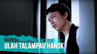 Harry Parintang - Ulah Talampau Arok (Official Video HD)