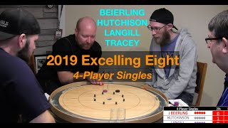 2019 Excelling Eight Crokinole - 4 Player Singles - Beierling/Tracey/Hutchinson/Langill