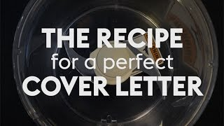 The Recipe for a Perfect Cover Letter