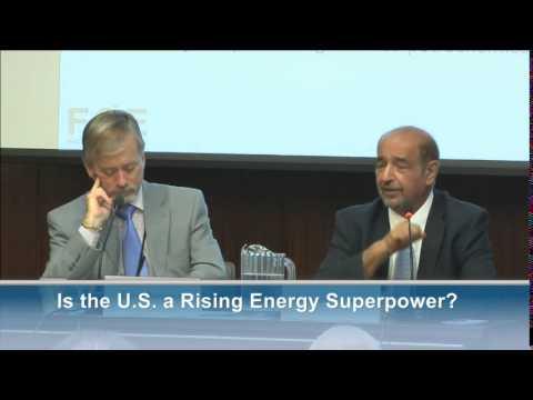 Fereidun Fesharaki: Is the U.S. a Rising Energy Superpower?