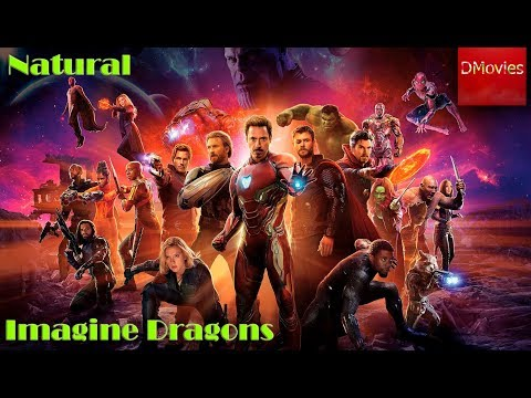 MARVEL | Avengers Infinity War | Imagine Dragons | Natural | FMV | Tribute