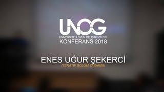 Enes Uğur Şekerci - İteratif Bölüm Tasarımı   ÜNOG KONFERANS 2018