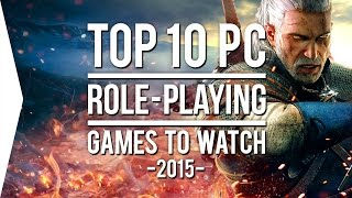 Top 10 PC ►RPG◄ Games to Watch in 2015!