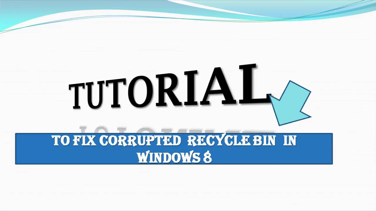 recycle bin is corrupted win 8.1
