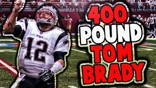 can 400 pound 40 year old tom brady win a game