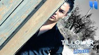 Otash Xijron Tillolar Оташ Хижрон Тиллолар Music Version