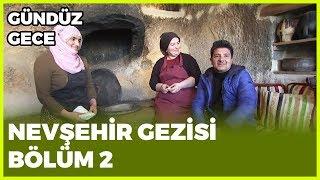 Gündüz Gece - Nevşehir-2 | 30 Mart 2019