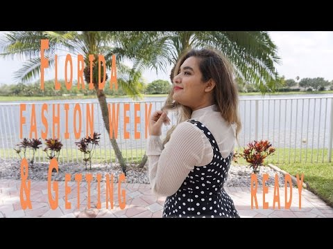 GRWM for Florida Fashion Week (FLL) 2017