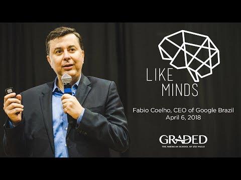 LikeMinds (Graded School) - CEO of Google Fabio Coelho - April 6, 2018