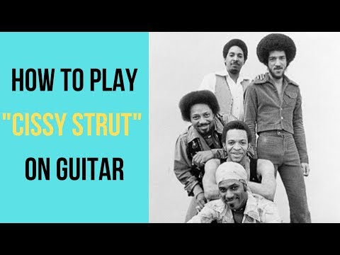 How To Play Cissy Strut On Guitar