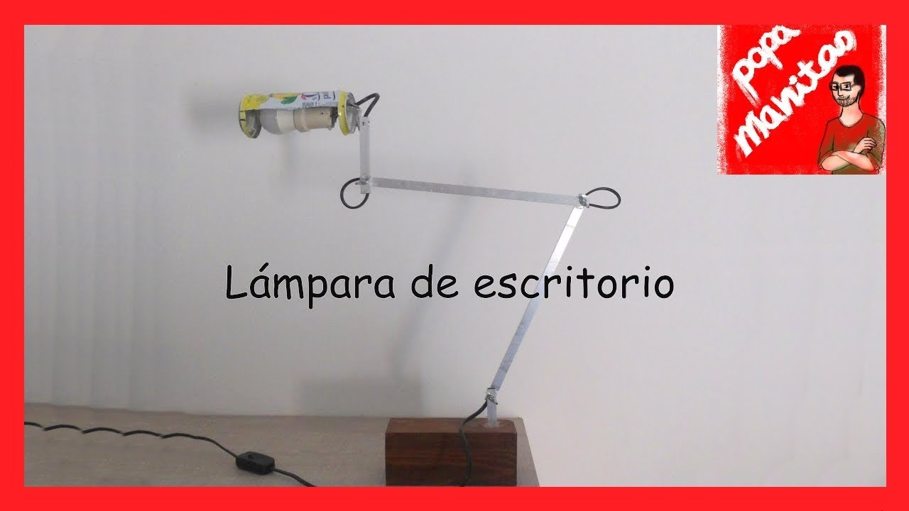 Lamparas Para Escritorio Hacer Una Lampara De Escritorio Make A Desk Lamp Youtube