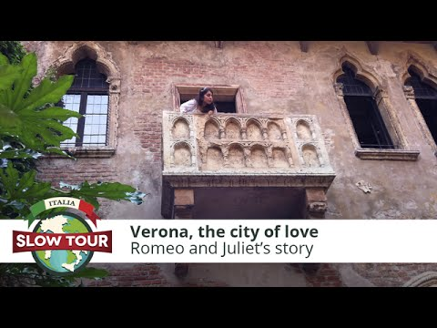 Verona, the city of love: Romeo and Juliet's story | Italia Slow Tour |